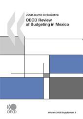 OECD Journal on Budgeting, Volume 2009 Supplement 1 OECD Review of Budgeting in Mexico: OECD Review of Budgeting in Mexico