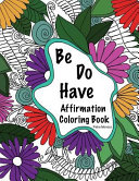 Be, Do, Have Affirmation Coloring Book