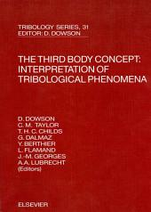 The Third Body Concept: Interpretation of Tribological Phenomena