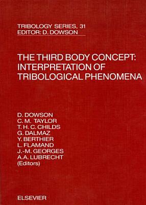 The Third Body Concept  Interpretation of Tribological Phenomena