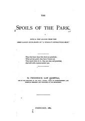 "The Spoils of the Park: With a Few Leaves from the Deep-laden Note-books of ""a Wholly Unpractical Man"""