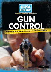 Gun Control: Preventing Violence or Crushing Constitutional Rights?