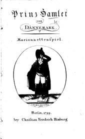 Prinz Hamlet von Dännemark. Marionnettenspiel. [Travestied from Shakspere by Johann Friedrich Schink. In verse.]