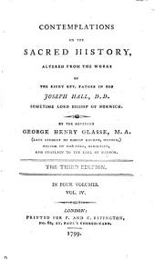 Contemplations on the sacred history, altered from the works of J. Hall, by G.H. Glasse. 4: Volume 4