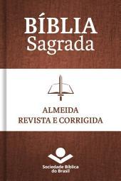 Bíblia Sagrada ARC - Almeida Revista e Corrigida: Com notas de tradução e referências cruzadas, Edição 4