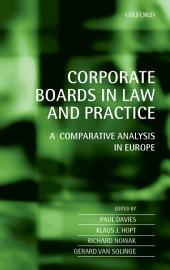 Corporate Boards in Law and Practice: A Comparative Analysis in Europe