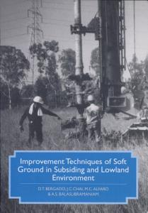 Improvement Techniques of Soft Ground in Subsiding and Lowland Environment Book