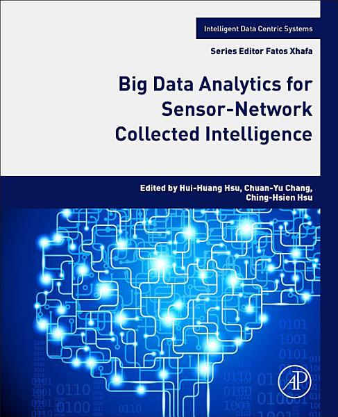 Big Data Analytics For Sensor Network Collected Intelligence