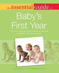 The Essential Guide To Baby S First Year Book PDF