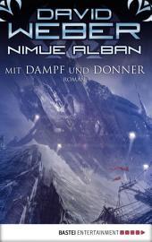 Nimue Alban: Mit Dampf und Donner: Roman. Nimue Alban