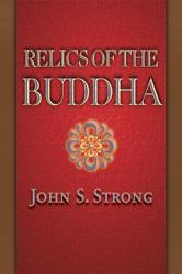 Relics Of The Buddha Book PDF