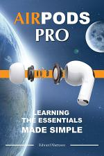 Air Pods Pro: Learning the Essentials Made Simple