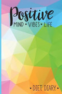 Positive Mind Vibes Life Diet Diary PDF