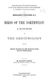 Birds of the Northwest: A Handbook of the Ornithology of the Region Drained by the Missouri River and Its Tributaries