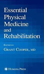 Essential Physical Medicine and Rehabilitation