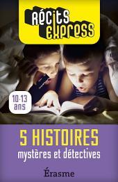 Mystères et détectives: 5 histoires pleines de suspense pour les 10-13 ans