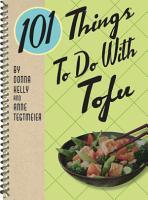 101 Things To Do With Tofu PDF