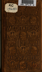 Selections from the Meditations of Marcus Aurelius: Tr. from the Original Greek, with an Introduction