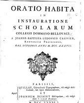 Oratio habita in instauratione scholarum Collegii Dormano-Bellovaci ... Kal. Octobris anni M.DCC.XXXVII.