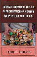 Gramsci  Migration  and the Representation of Women s Work in Italy and the U S  PDF