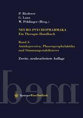 Neuro-Psychopharmaka Ein Therapie-Handbuch: Band 3: Antidepressiva, Phasenprophylaktika und Stimmungsstabilisierer, Ausgabe 2