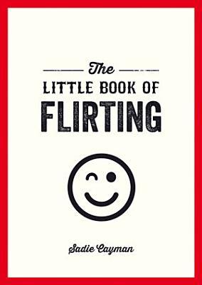 Little Book of Flirting