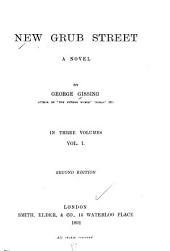 New Grub Street: A Novel, Volume 1