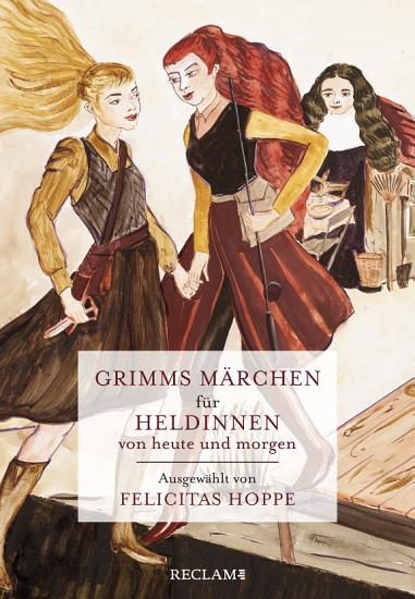 Grimms M  rchen f  r Heldinnen von heute und morgen PDF