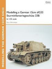 Modelling a German 15cm sIG33 SturminfanteriegeschÃ1⁄4tz 33B: In 1/35 scale