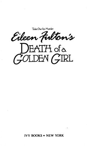 Eileen Fulton s Death of a Golden Girl
