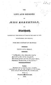 Life and Memoirs of Miss Robertson of Blackheath. Faithfully recorded by her, etc