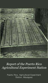 Report of the Puerto Rico Agricultural Experiment Station