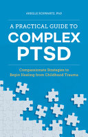 A Practical Guide to Complex Ptsd