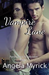 Vampire Lane: Paranormal Subdivision Book 3