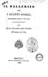 Il ballerino ossia I guanti gialli melodramma comico in due atti da rappresentarsi nel Real Teatro del Fondo nell'autunno del 1839 [poesia del sig. Niccola Leoncavallo