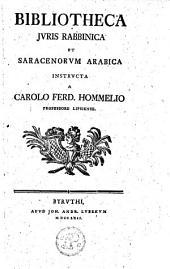 Bibliotheca juris Rabbinica et Saracenorum Arabica