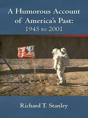 A Humorous Account of America s Past  1945 to 2001 PDF