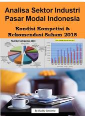 ANALISA SEKTOR INDUSTRI PASAR MODAL INDONESIA: KONDISI PERSAINGAN & REKOMENDASI SAHAM