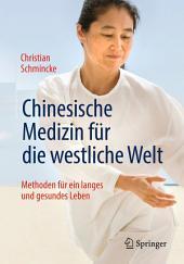 Chinesische Medizin für die westliche Welt: Methoden für ein langes und gesundes Leben, Ausgabe 5