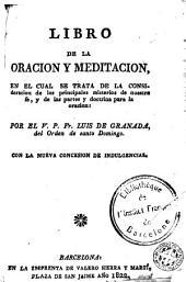Libro de oración y meditación: en el cual se trata de la consideración de los principales misterios de nuestra fé...