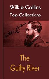 The Guilty River: Wilkie Collins Top Collections