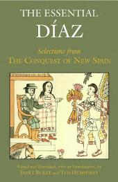 The Essential Diaz: Selections from The Conquest of New Spain
