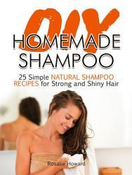 Diy Homemade Shampoo  25 Simple Natural Shampoo Recipes for     PDF