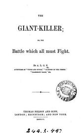 The giant-killer; or, The battle which all must fight, by A.L.O.E.