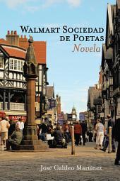 Walmart Sociedad De Poetas: Novela