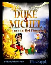 Duke & Michel: A Pintura do Rei Tingaling