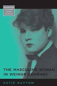 The Masculine Woman in Weimar Germany PDF