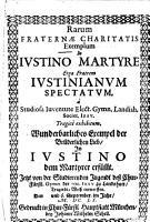 Exemplum rarum Fraternae Charitatis in Iustino Martyre  Erga fratrem Iustinianum spectatum PDF