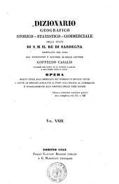 Dizionario geografico storico-statistico-commerciale degli Stati di S. M. il Re di Sardegna compilato per cura del professore Goffredo Casalis: Volume 23