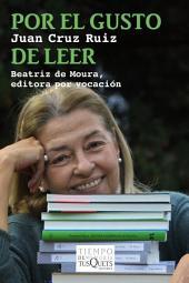 Por el gusto de leer: Beatriz de Moura, editora por vocación